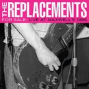 For Sale: Live At Maxwell's 1986/The Replacements