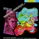 Berlioz: Symphonie Fantastique (Transferred from the Original Everest Records Master Tapes)/London Symphony Orchestra & Sir Eugene Goossens
