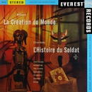 Milhaud: La Création du Monde & Stravinsky: L'Histoire du Soldat (Transferred from the Original Everest Records Master Tapes)/London Symphony Orchestra Chamber Group & John Carewe