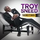 Taking It Back/Troy Sneed