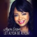 Let Alycia Be Alycia!/Alycia Cooper