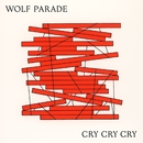 Cry Cry Cry/Wolf Parade