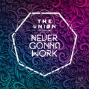 Never Gonna Work/The Uniøn & Lovespeake