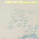 binary stars/Disco Doom