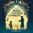 Hugo und die Dämonen der Nacht (Ungekürzte Lesung)/Bertrand Santini