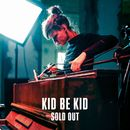 Sold Out/KID BE KID