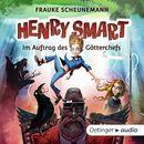 Henry Smart - Im Auftrag des Götterchefs/Frauke Scheunemann