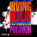 Irving Berlin: Great Man of American Music - A New Interpretation/Poliakin Orchestra & Poliakin Chorale & Raoul Poliakin