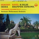Debussy: Iberia - Ravel: La Valse & Rhapsodie Espagnole (Transferred from the Original Everest Records Master Tapes)/Rochester Philharmonic Orchestra & Theodore Bloomfield