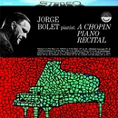 Jorge Bolet: A Chopin Piano Recital (Transferred from the Original Everest Records Master Tapes)/Jorge Bolet