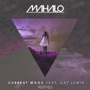 Current Mood (feat. Cat Lewis) [Remixes]/Mahalo