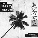 Adrian (Shadient Remix)/The Mary Nixons