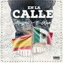 En la calle (feat. C-Kan)/Magic Magno