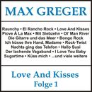 Love and Kisses, Folge 1/Max Greger