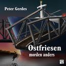 Ostfriesen morden anders - Tatort Schreibtisch - Autoren live, Folge 7 (Ungekürzt)/Peter Gerdes
