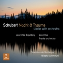 Schubert: Nacht und Träume/Laurence Equilbey