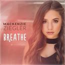 Breathe/Mackenzie Ziegler