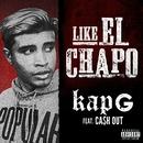 Like El Chapo (feat. Ca$h Out)/Kap G