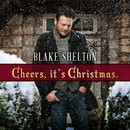 Cheers, it's Christmas. (Deluxe Version)/Blake Shelton