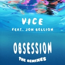 Obsession (feat. Jon Bellion) [The Remixes]/Vice