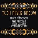 Cole Porter's You Never Know (World Premiere Cast Recording)/Cole Porter