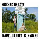 Knocking on Love/Karel Ullner / XoJani