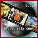 PFG Episode 66: Kingsman: The Golden Circle, The LEGO Ninjago Movie, Schloss aus Glas/Planet Film Geek