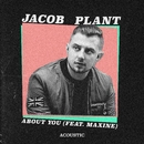 About You (feat. Maxine) [Acoustic Version]/Jacob Plant