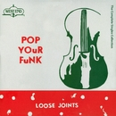 Pop Your Funk - Complete Singles Collection/Loose Joints