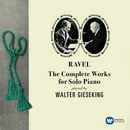 Ravel: The Complete Works for Solo Piano/Walter Gieseking