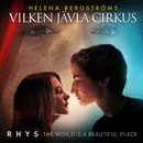 "The World Is A Beautiful Place (From the movie ""Vilken jävla cirkus"")/Rhys"
