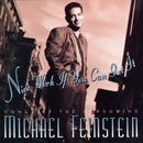 Nice Work If You Can Get It/Michael Feinstein