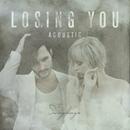 Losing You (Acoustic)/The Sweeplings