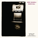 Dance Hall (feat. Robben Ford, Bill Frisell, and J. Anthony Granelli)/Jerry Granelli