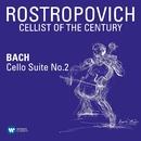 Bach: Cello Suite No. 2 in D Minor, BWV 1008/Mstislav Rostropovich