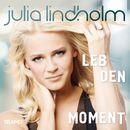 Leb den Moment/Julia Lindholm