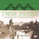 Die geheime Geschichte von Twin Peaks (Ungekürzt)/Mark Frost