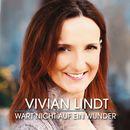 Wart nicht auf ein Wunder/Vivian Lindt