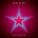 Going My Way/Paul Weller