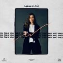 Only You/Sarah Close