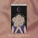 My Prophecy/Theo Lawrence & The Hearts