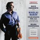 Rakov: Violin Sonatas 1, 2 & Sonatinas for Violin and Piano  (World Premiere Recording)/David Frühwirth & Milana Chernyavska