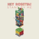 Stand by Me/Hey Rosetta!