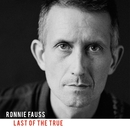 Last Of The True/Ronnie Fauss