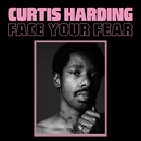 Face Your Fear/Curtis Harding