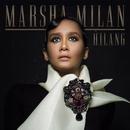 Hilang/Marsha Milan
