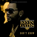 Don't Know/Kevin Gates