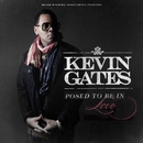 Posed To Be In Love/Kevin Gates