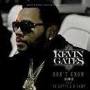 Don't Know Remix (feat. Yo Gotti & K Camp)/Kevin Gates