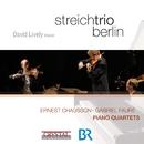 Chausson & Fauré: Piano Quartets/David Lively & Streichtrio Berlin